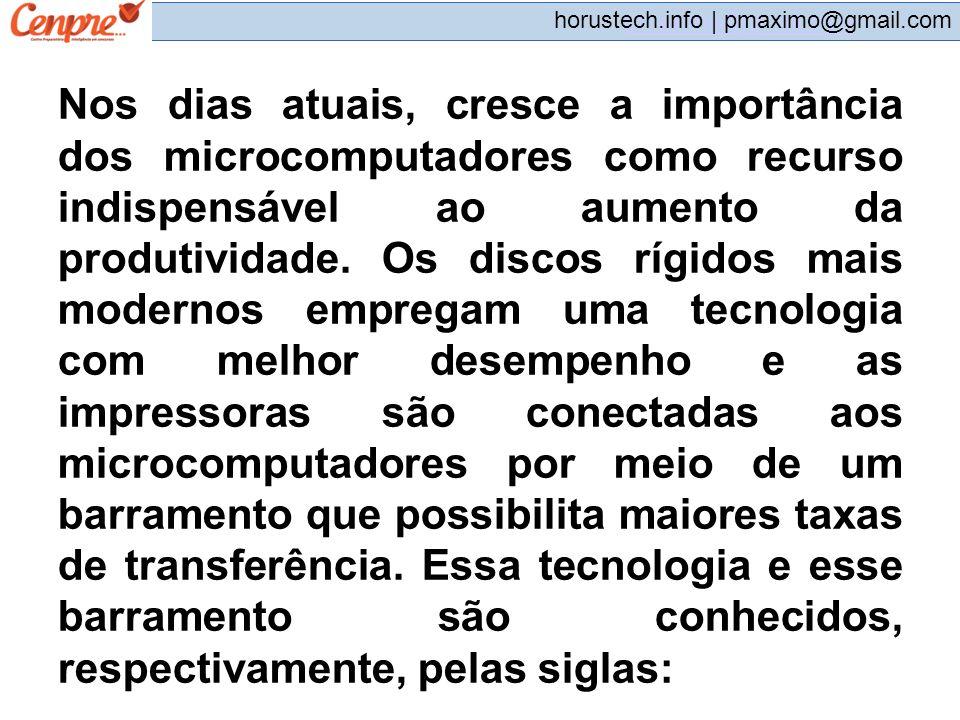 pmaximo@gmail.com horustech.info | pmaximo@gmail.com Nos dias atuais, cresce a importância dos microcomputadores como recurso indispensável ao aumento