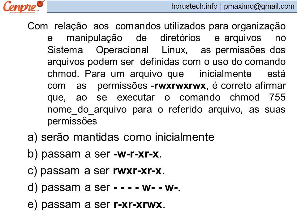 pmaximo@gmail.com horustech.info | pmaximo@gmail.com Com relação aos comandos utilizados para organização e manipulação de diretórios e arquivos no Si