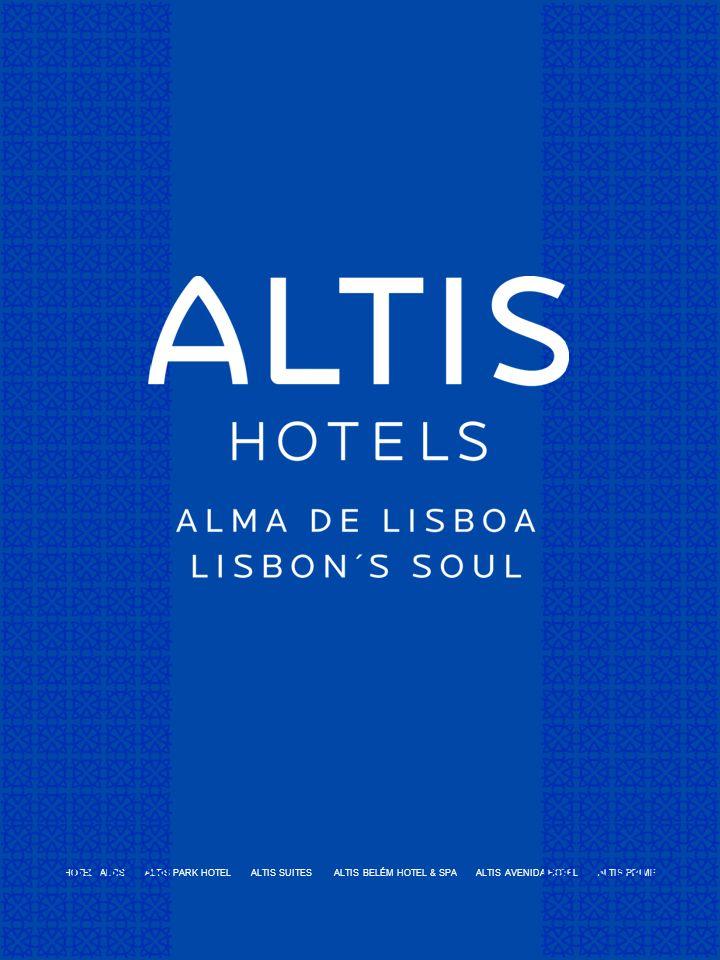 HOTEL ALTIS ALTIS PARK HOTEL ALTIS SUITES ALTIS BELÉM HOTEL & SPA ALTIS AVENIDA HOTEL ALTIS PRIME