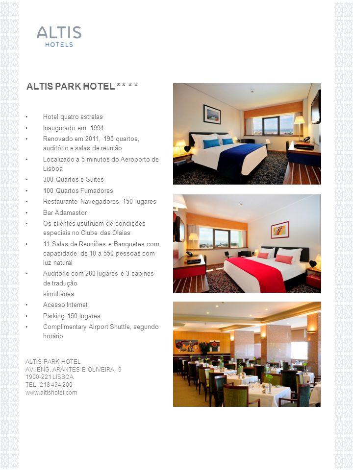 11 Salas de Reuniões e Banquetes com capacidade de 10 a 550 pessoas com luz natural Auditório com 280 lugares e 3 cabinas de tradução simultânea Dispomos de material audiovisual próprio e permitimos fornecedores exteriores ao hotel ALTIS PARK HOTEL * * * *