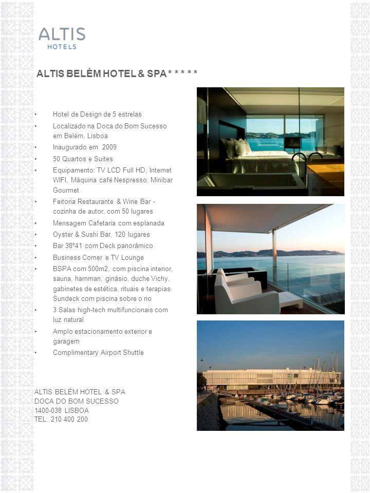 3 Salas high-tech multifuncionais com luz natural Dispomos de material audiovisual próprio e permitimos fornecedores exteriores ao hotel ALTIS BELÉM HOTEL & SPA * * * * *
