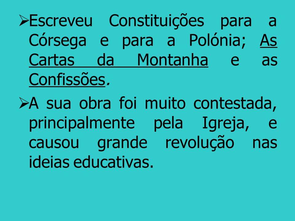 Rousseau inaugura o que se pode chamar Modo Pedagógico de encarar a Infância.