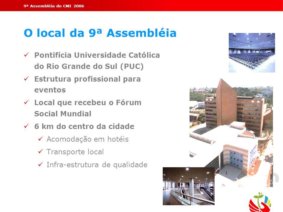 9ª Assembléia do CMI 2006 O local da 9ª Assembléia Pontifícia Universidade Católica do Rio Grande do Sul (PUC) Estrutura profissional para eventos Loc