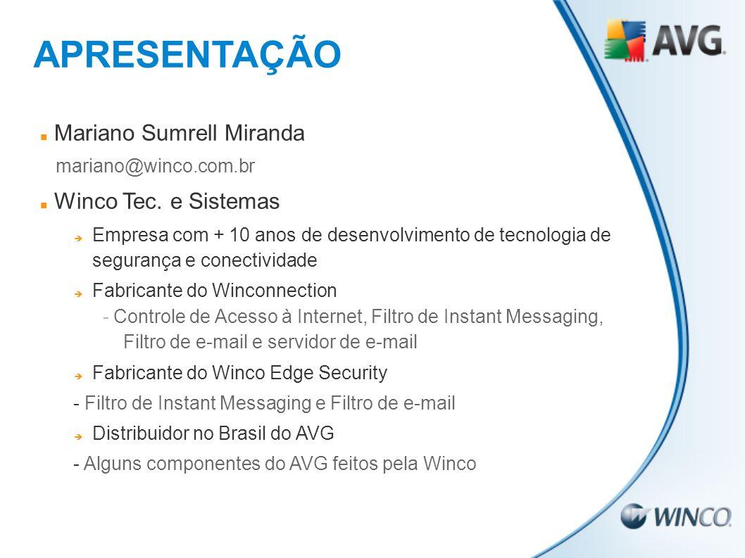 APRESENTAÇÃO Mariano Sumrell Miranda mariano@winco.com.br Winco Tec. e Sistemas Empresa com + 10 anos de desenvolvimento de tecnologia de segurança e