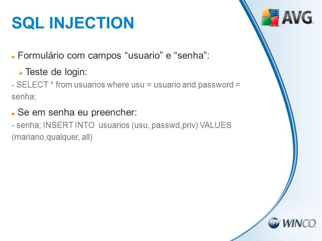 Formulário com campos usuario e senha: Teste de login: - SELECT * from usuarios where usu = usuario and password = senha; Se em senha eu preencher: -