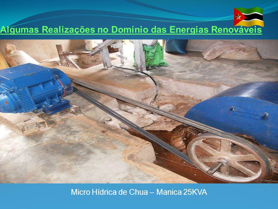 Algumas Realizações no Domínio das Energias Renováveis Micro Hídrica de Chua – Manica 25KVA