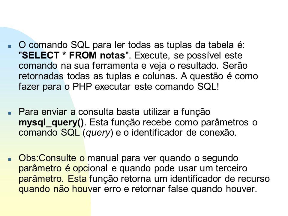 n O comando SQL para ler todas as tuplas da tabela é: