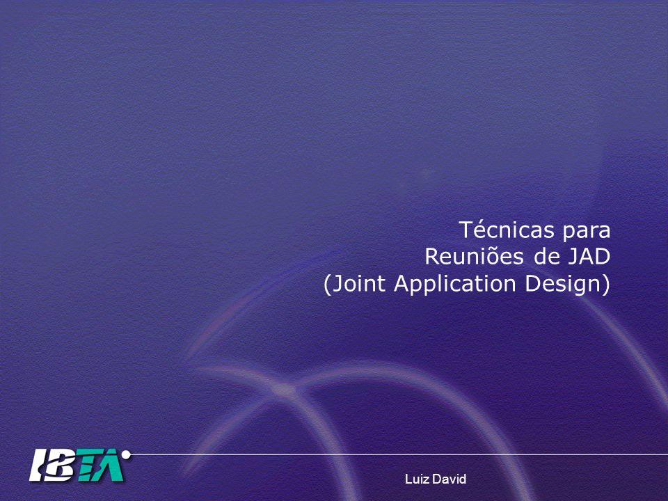 Luiz David Técnicas para Reuniões de JAD (Joint Application Design)