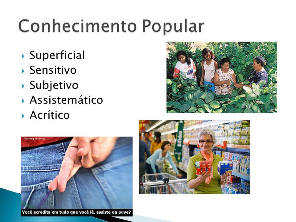 Superficial Sensitivo Subjetivo Assistemático Acrítico
