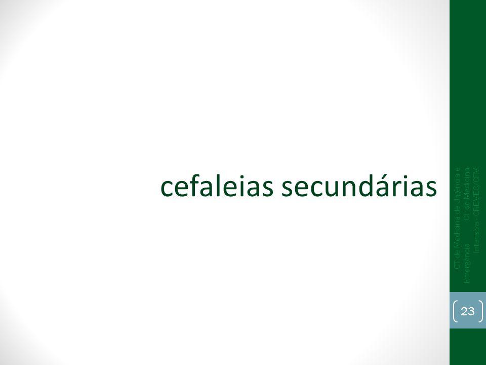 cefaleias secundárias CT de Medicina de Urgência e Emergência CT de Medicina Intensiva - CREMEC/CFM 23