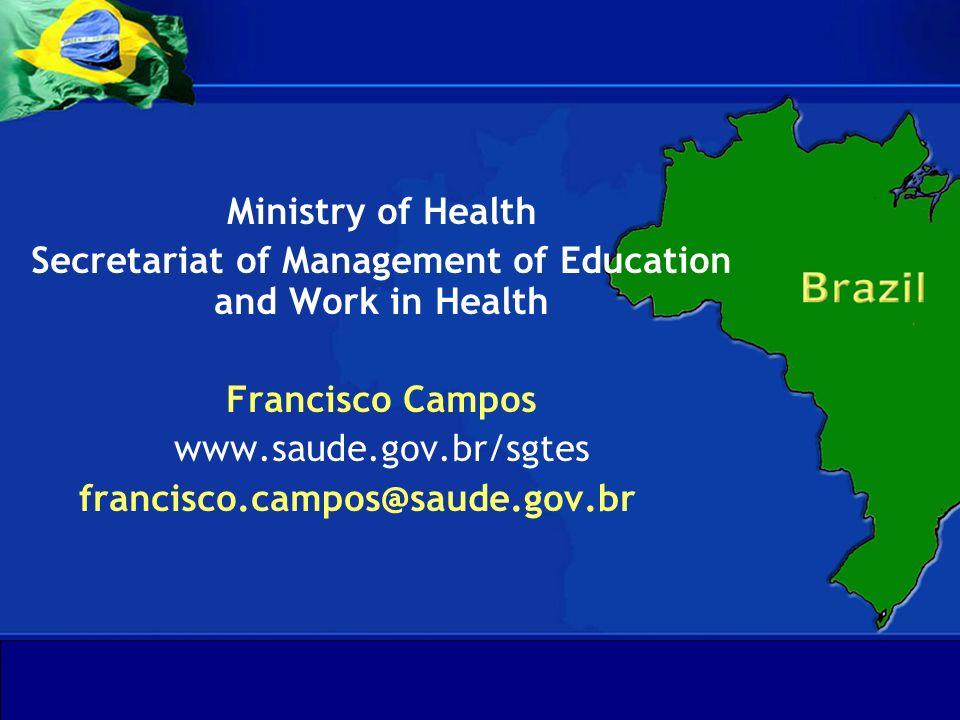 Departamento de Gestão da Educação na Saúde Secretaria de Gestão do Trabalho e da Educação na Saúde Ministério da Saúde Departamento de Gestão da Educ