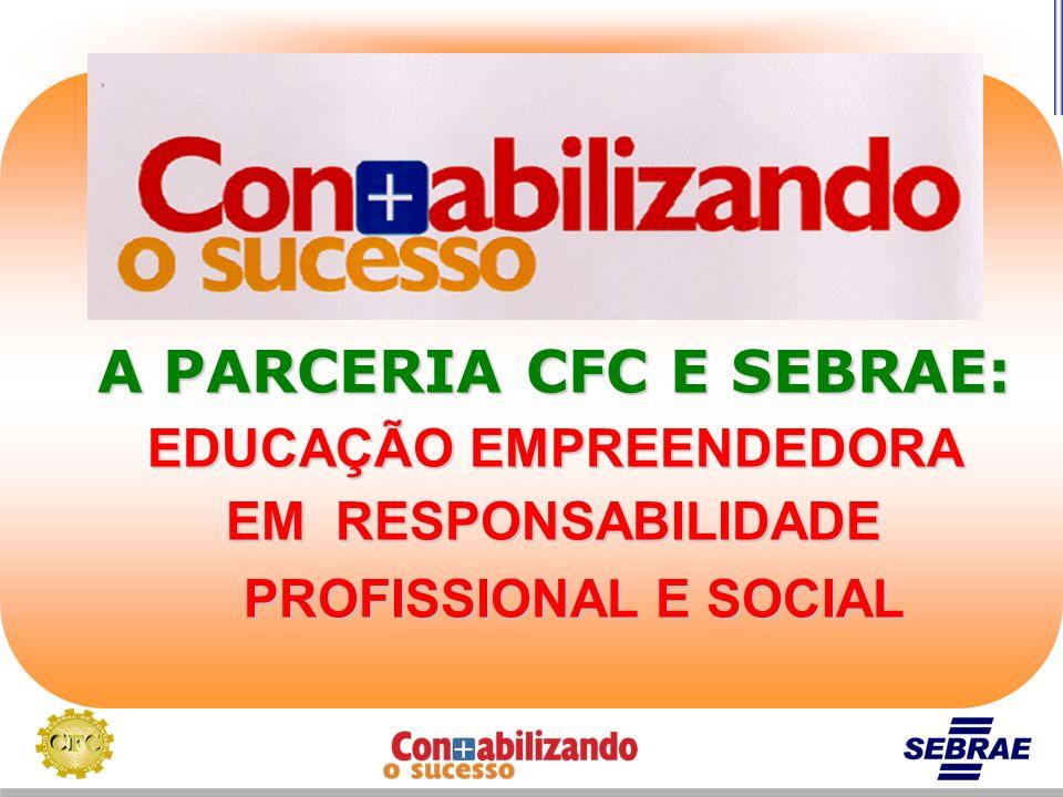 A PARCERIA CFC E SEBRAE: EDUCAÇÃO EMPREENDEDORA EM RESPONSABILIDADE PROFISSIONAL E SOCIAL