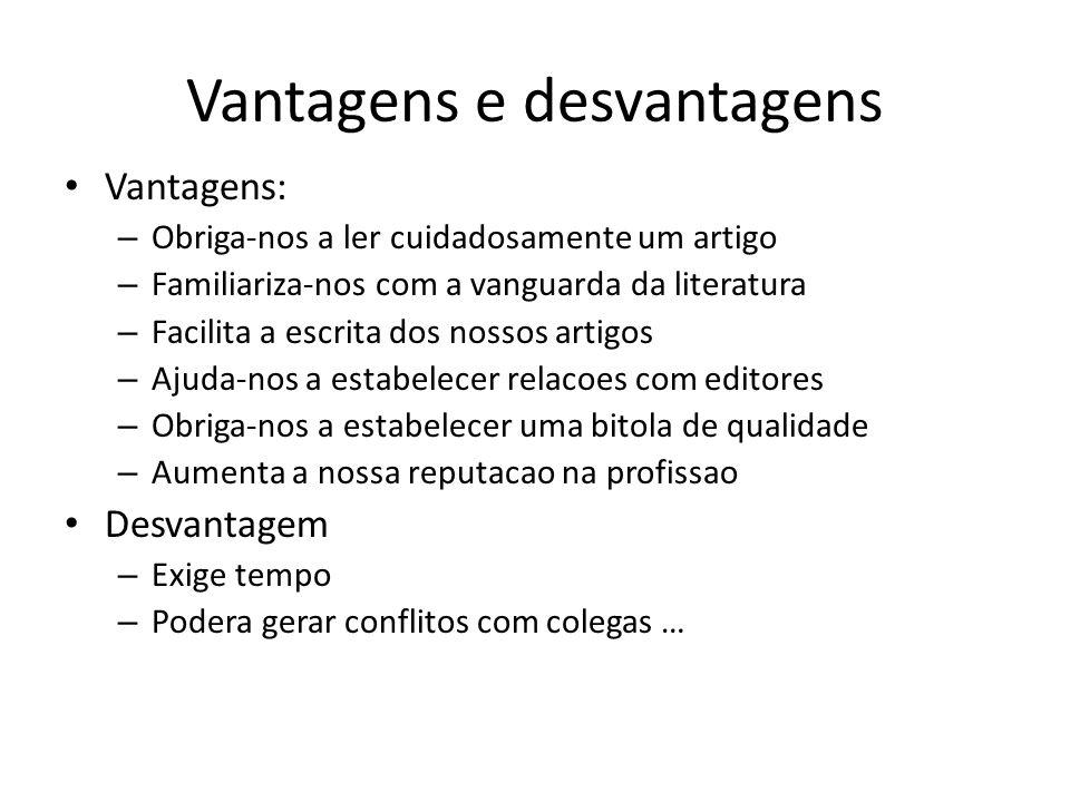 Vantagens e desvantagens Vantagens: – Obriga-nos a ler cuidadosamente um artigo – Familiariza-nos com a vanguarda da literatura – Facilita a escrita d