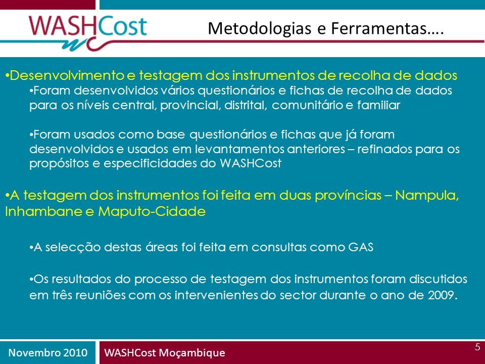 Novembro 2010WASHCost Moçambique 6 ….Metodologias e Ferramentas….
