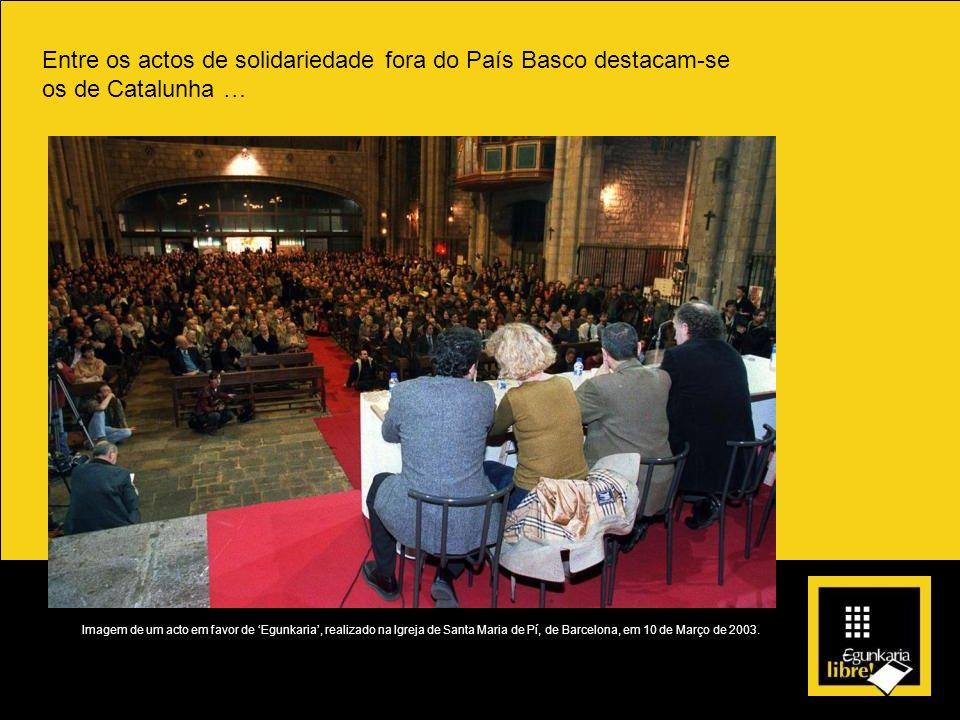 Entre os actos de solidariedade fora do País Basco destacam-se os de Catalunha … Imagem de um acto em favor de Egunkaria, realizado na Igreja de Santa