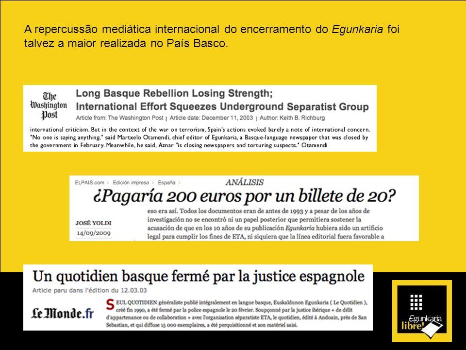 A repercussão mediática internacional do encerramento do Egunkaria foi talvez a maior realizada no País Basco.