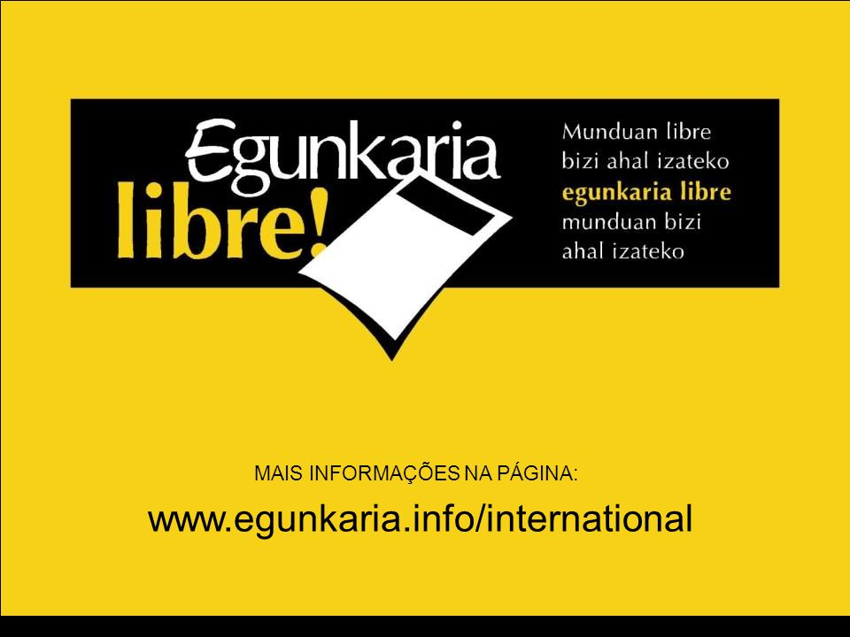 MAIS INFORMAÇÕES NA PÁGINA : www.egunkaria.info/international