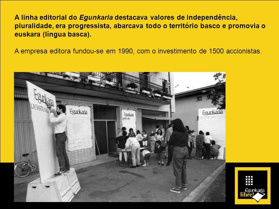 A linha editorial do Egunkaria destacava valores de independência, pluralidade, era progressista, abarcava todo o território basco e promovia o euskar