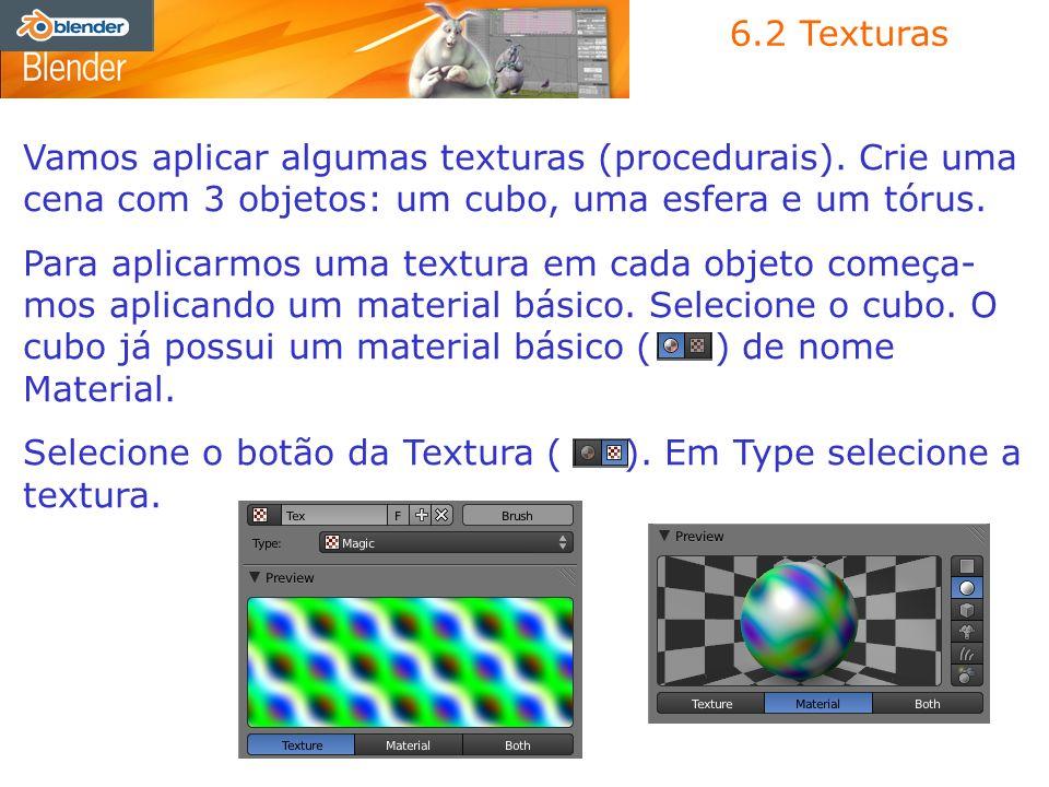 6.2 Texturas Vamos aplicar algumas texturas (procedurais). Crie uma cena com 3 objetos: um cubo, uma esfera e um tórus. Para aplicarmos uma textura em