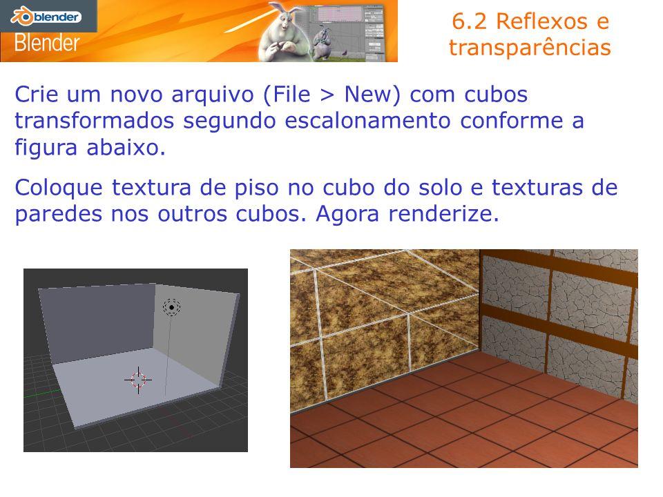6.2 Reflexos e transparências Crie um novo arquivo (File > New) com cubos transformados segundo escalonamento conforme a figura abaixo. Coloque textur