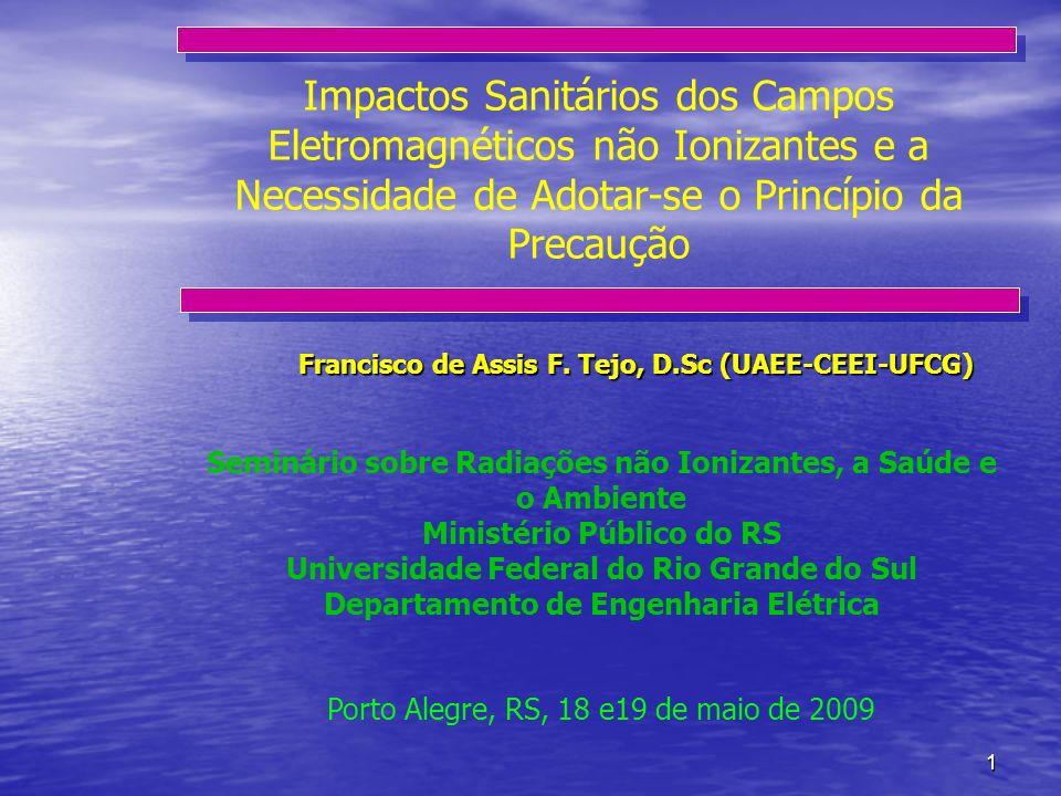 1 Impactos Sanitários dos Campos Eletromagnéticos não Ionizantes e a Necessidade de Adotar-se o Princípio da Precaução Seminário sobre Radiações não I