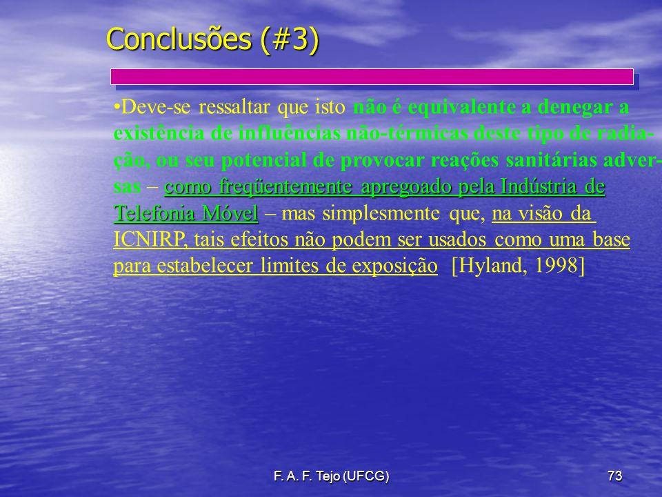 F. A. F. Tejo (UFCG)73 Conclusões (#3) Deve-se ressaltar que isto não é equivalente a denegar a existência de influências não-térmicas deste tipo de r