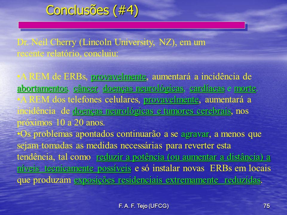 F. A. F. Tejo (UFCG)75 Conclusões (#4) Dr. Neil Cherry (Lincoln University, NZ), em um recente relatório, concluiu: provavelmente abortamentoscâncerdo
