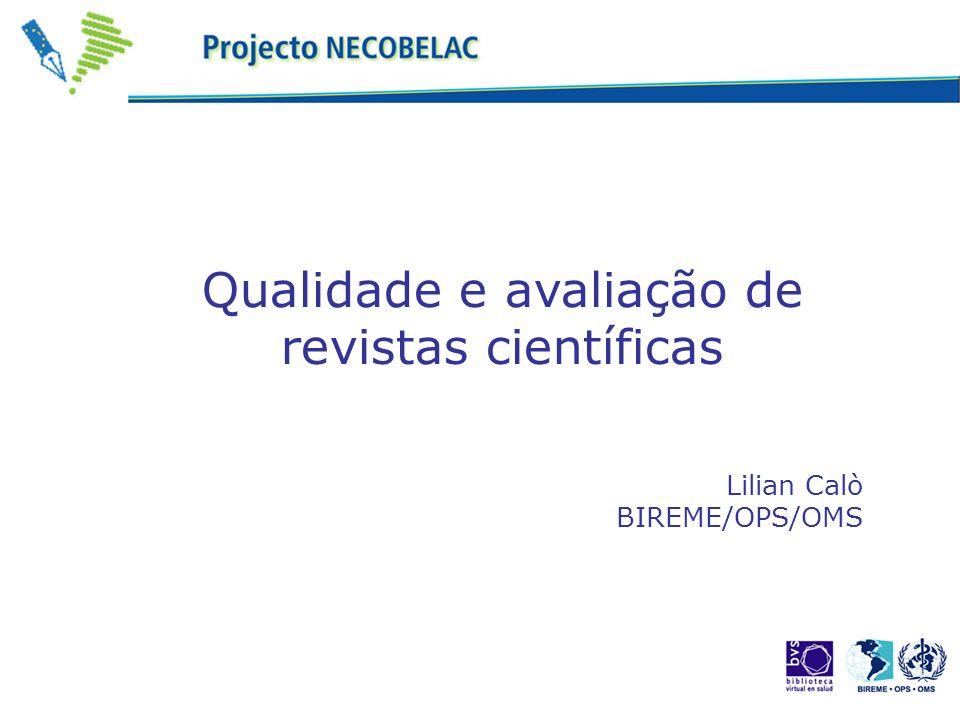 Lilian Calò BIREME/OPS/OMS Qualidade e avaliação de revistas científicas