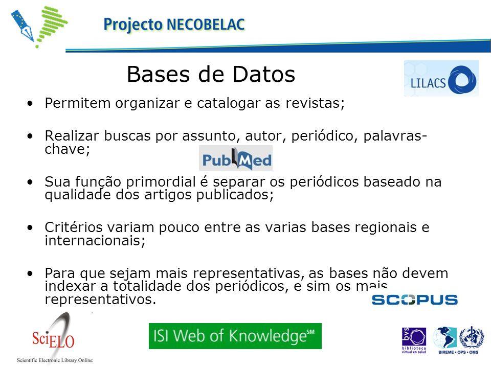 Bases de Datos Permitem organizar e catalogar as revistas; Realizar buscas por assunto, autor, periódico, palavras- chave; Sua função primordial é sep