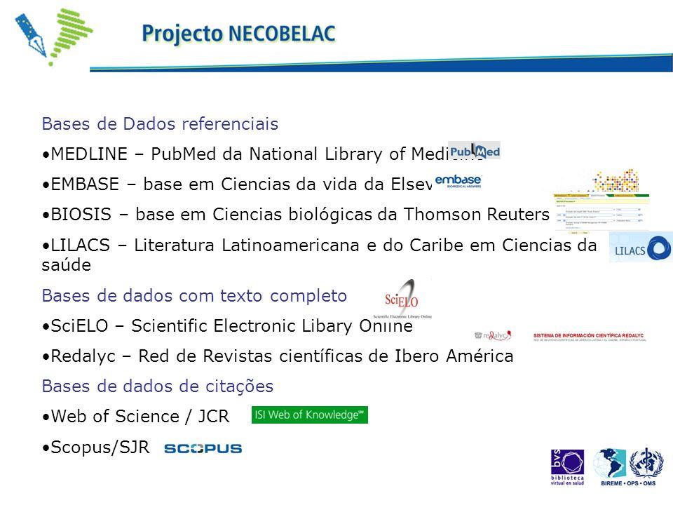 Bases de Dados referenciais MEDLINE – PubMed da National Library of Medicine EMBASE – base em Ciencias da vida da Elsevier BIOSIS – base em Ciencias b
