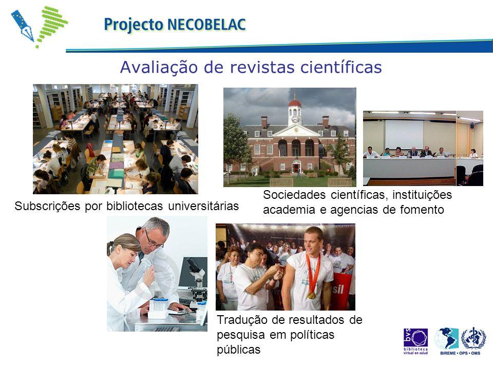 Avaliação de revistas científicas Subscrições por bibliotecas universitárias Sociedades científicas, instituições academia e agencias de fomento Tradu
