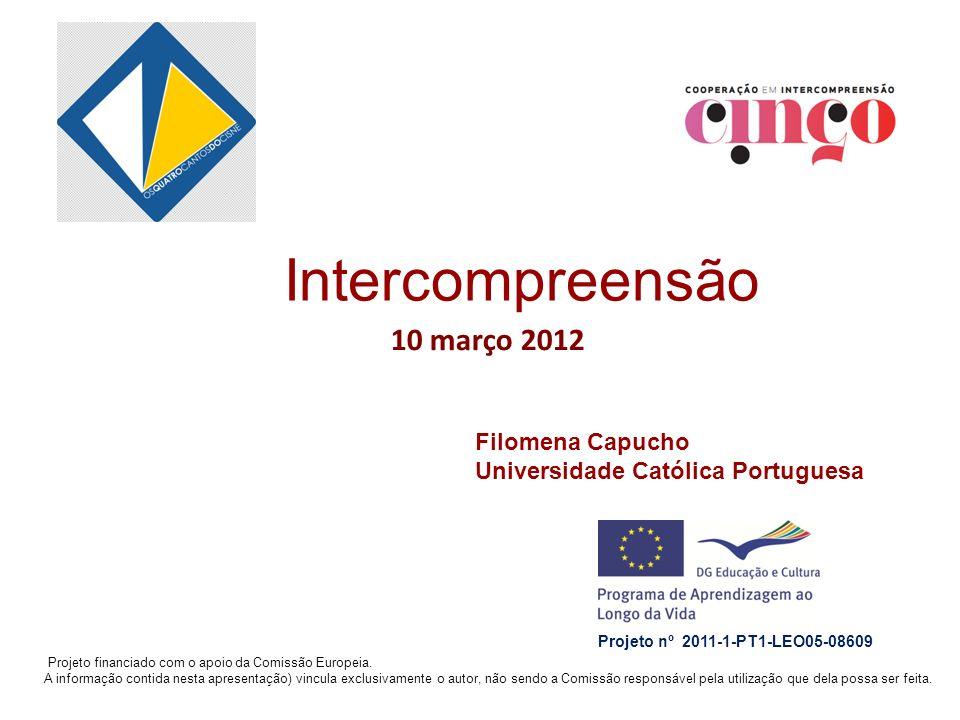 10 março 2012 Projeto financiado com o apoio da Comissão Europeia. A informação contida nesta apresentação) vincula exclusivamente o autor, não sendo