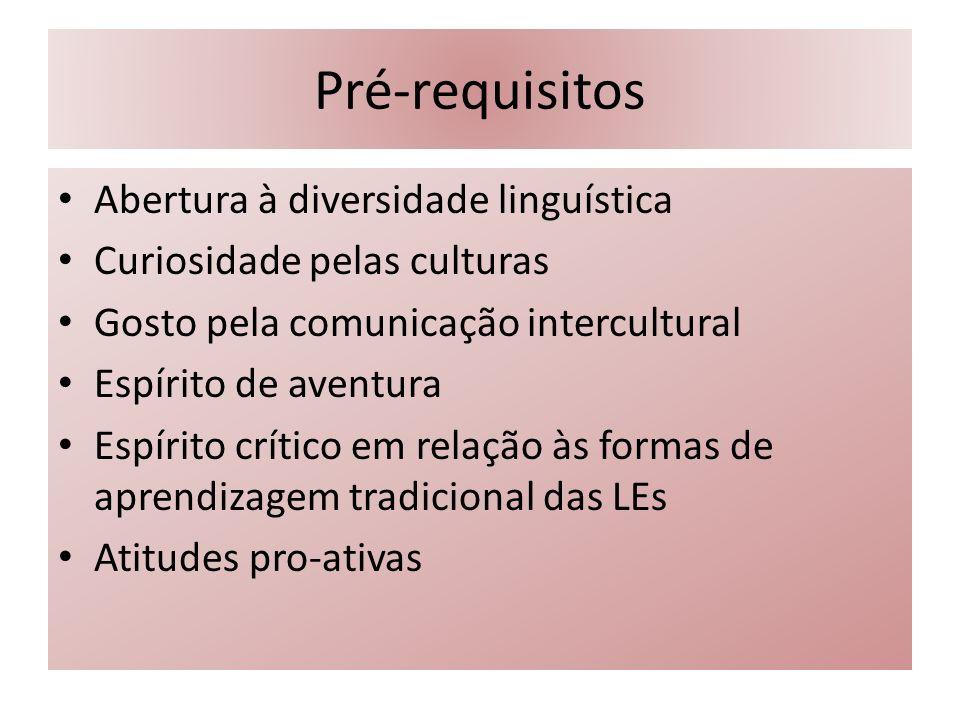 Pré-requisitos Abertura à diversidade linguística Curiosidade pelas culturas Gosto pela comunicação intercultural Espírito de aventura Espírito crític