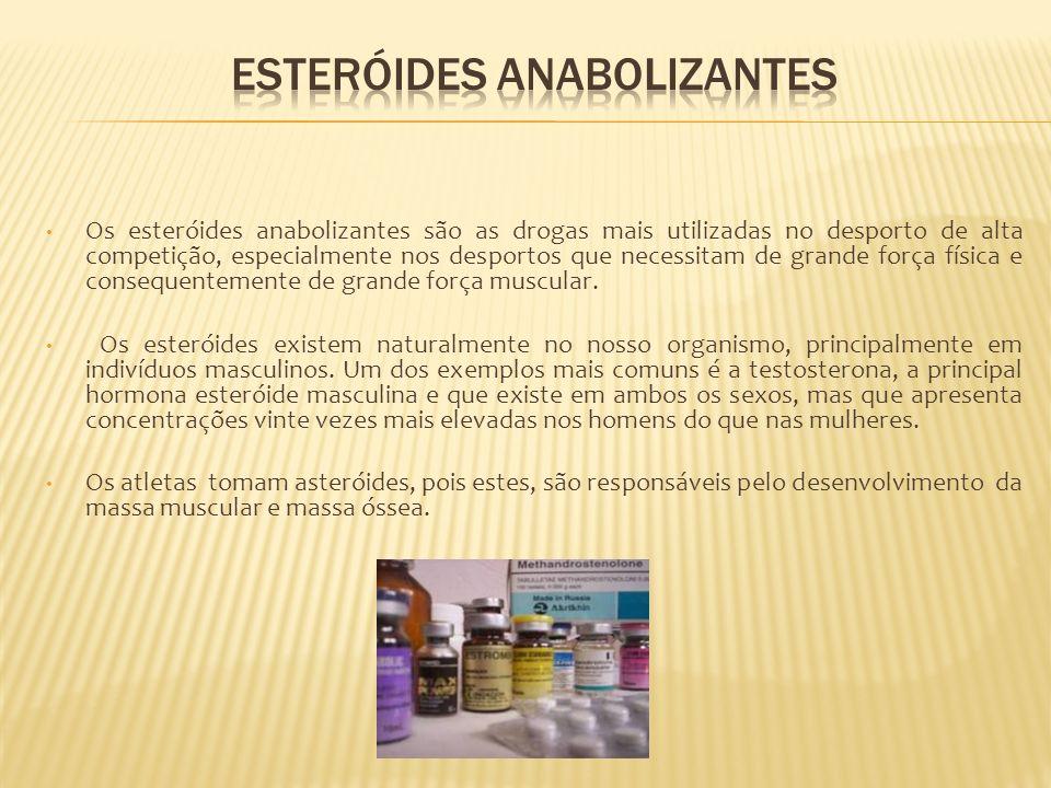 Os esteróides anabolizantes são as drogas mais utilizadas no desporto de alta competição, especialmente nos desportos que necessitam de grande força f
