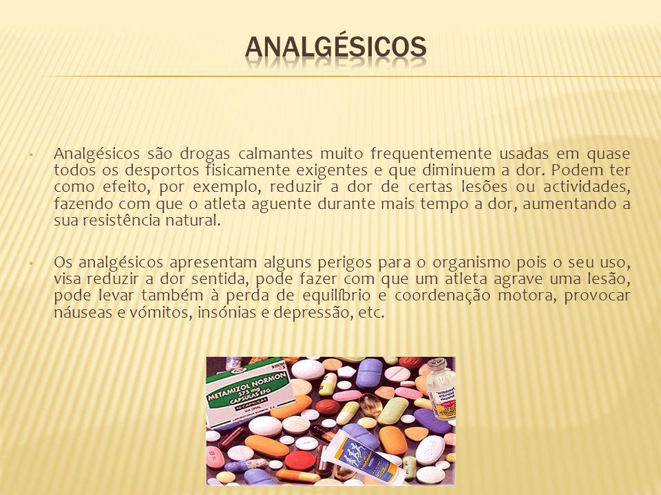 Analgésicos são drogas calmantes muito frequentemente usadas em quase todos os desportos fisicamente exigentes e que diminuem a dor. Podem ter como ef
