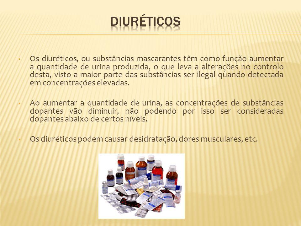 Os diuréticos, ou substâncias mascarantes têm como função aumentar a quantidade de urina produzida, o que leva a alterações no controlo desta, visto a