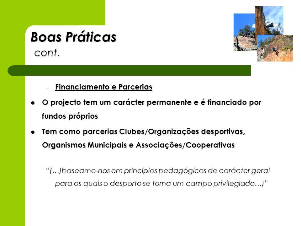 Boas Práticas cont. – Financiamento e Parcerias O projecto tem um carácter permanente e é financiado por fundos próprios O projecto tem um carácter pe