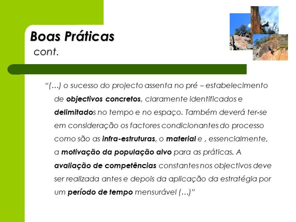 Boas Práticas cont. (…) o sucesso do projecto assenta no pré – estabelecimento de objectivos concretos, claramente identificados e delimitado s no tem