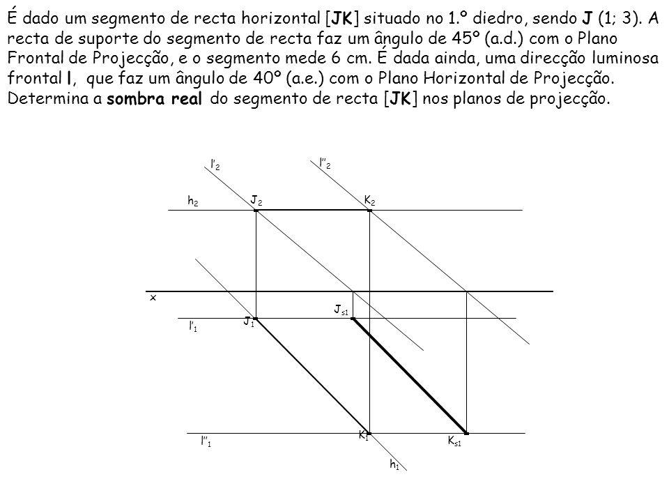 É dado um segmento de recta horizontal [JK] situado no 1.º diedro, sendo J (1; 3).