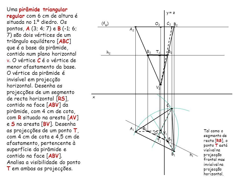 Uma pirâmide triangular regular com 6 cm de altura é situada no 1.º diedro. Os pontos, A (3; 4; 7) e B (-1; 6; 7) são dois vértices de um triângulo eq