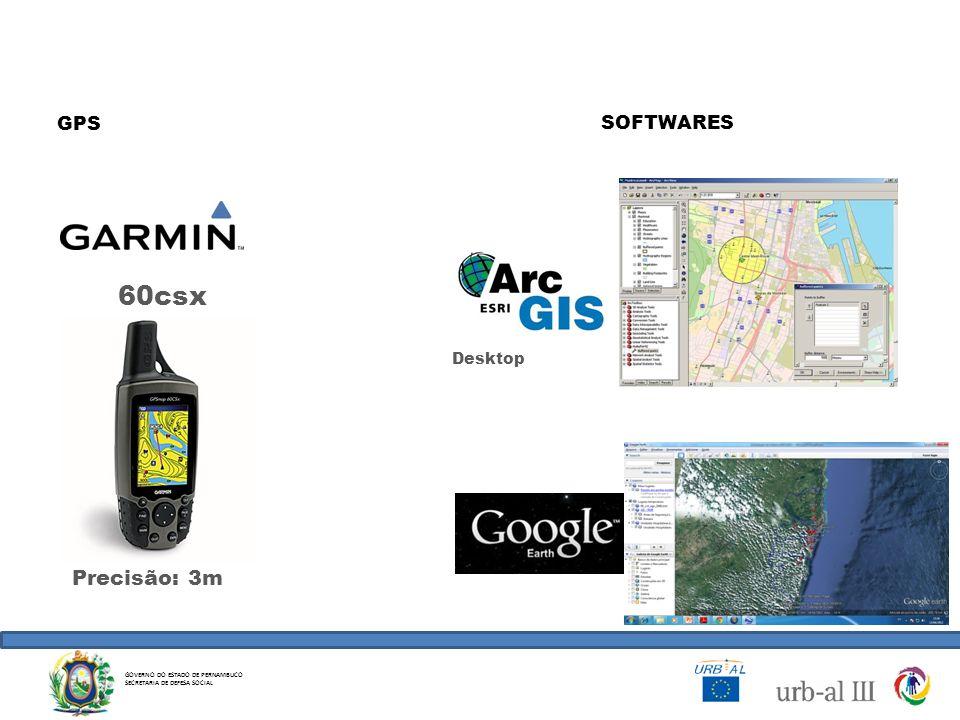 SOFTWARES Desktop 60csx Precisão: 3m GPS GOVERNO DO ESTADO DE PERNAMBUCO SECRETARIA DE DEFESA SOCIAL