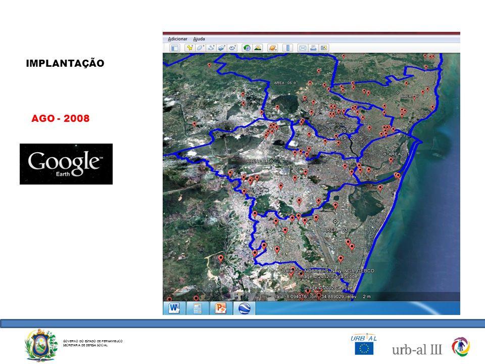 IMPLANTAÇÃO AGO - 2008 GOVERNO DO ESTADO DE PERNAMBUCO SECRETARIA DE DEFESA SOCIAL