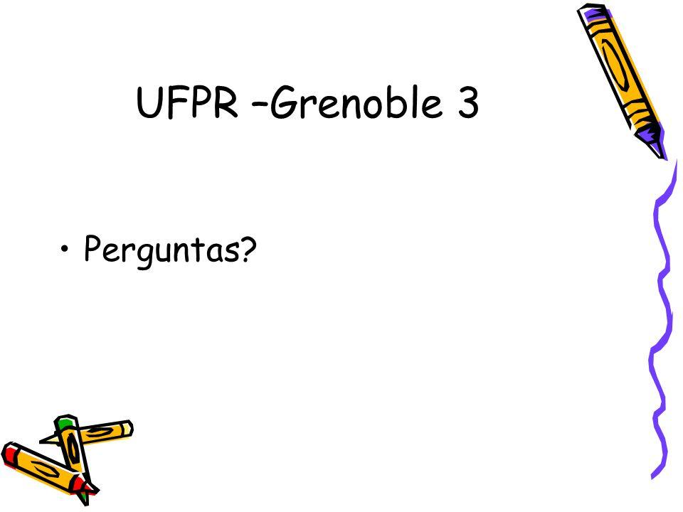 UFPR –Grenoble 3 Perguntas?