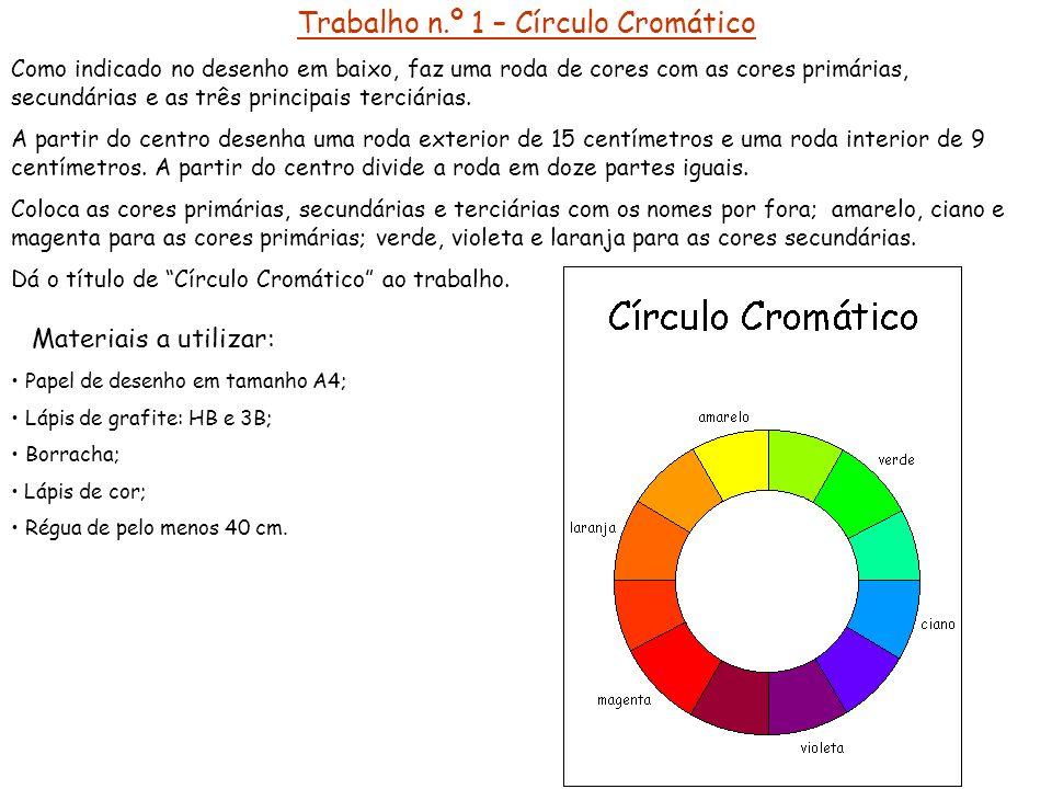 Trabalho n.º 1 – Círculo Cromático Como indicado no desenho em baixo, faz uma roda de cores com as cores primárias, secundárias e as três principais t