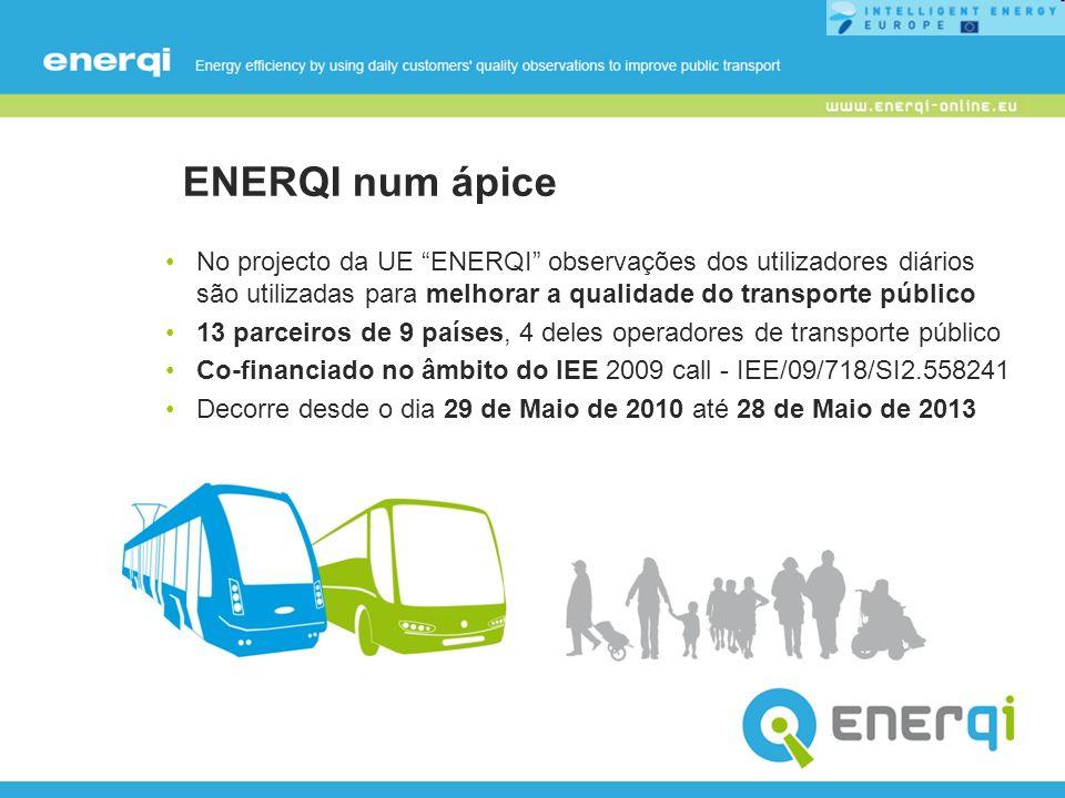 ENERQI num ápice No projecto da UE ENERQI observações dos utilizadores diários são utilizadas para melhorar a qualidade do transporte público 13 parce
