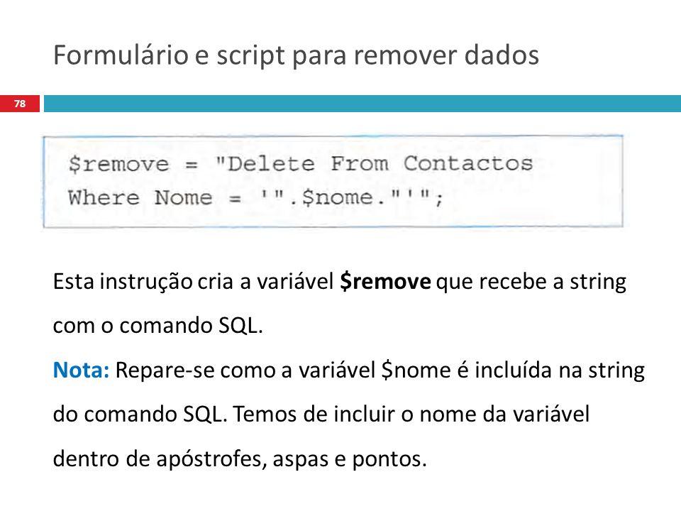 78 Esta instrução cria a variável $remove que recebe a string com o comando SQL.
