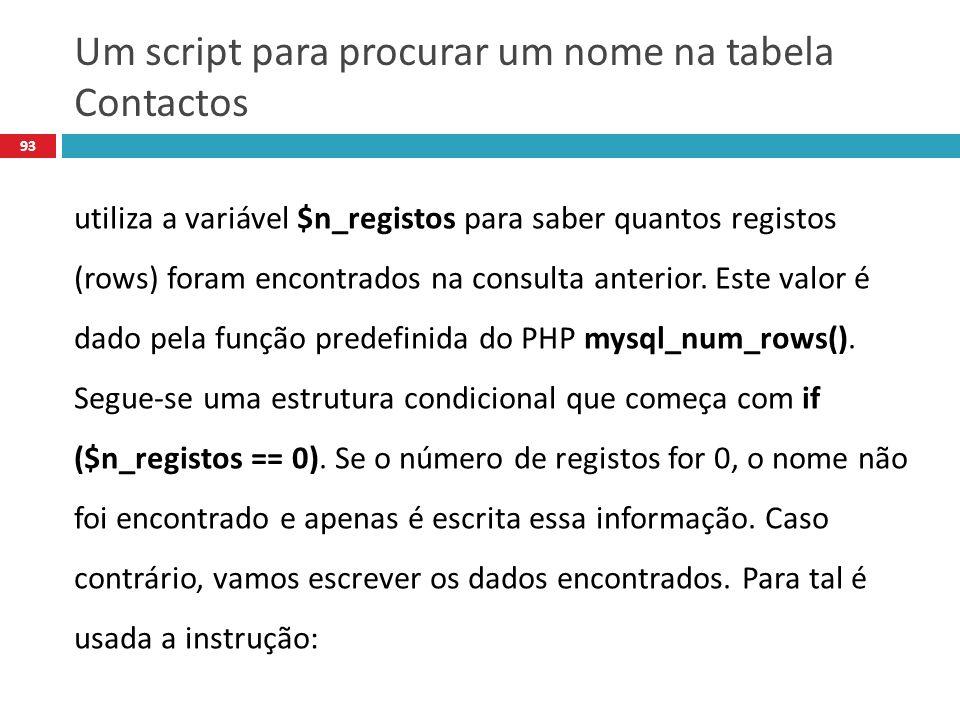 93 utiliza a variável $n_registos para saber quantos registos (rows) foram encontrados na consulta anterior.