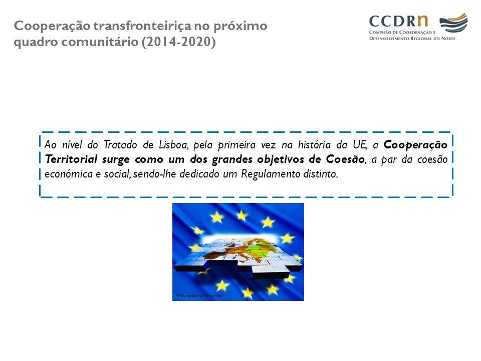 Cooperação transfronteiriça no próximo quadro comunitário (2014-2020) Ao nível do Tratado de Lisboa, pela primeira vez na história da UE, a Cooperação