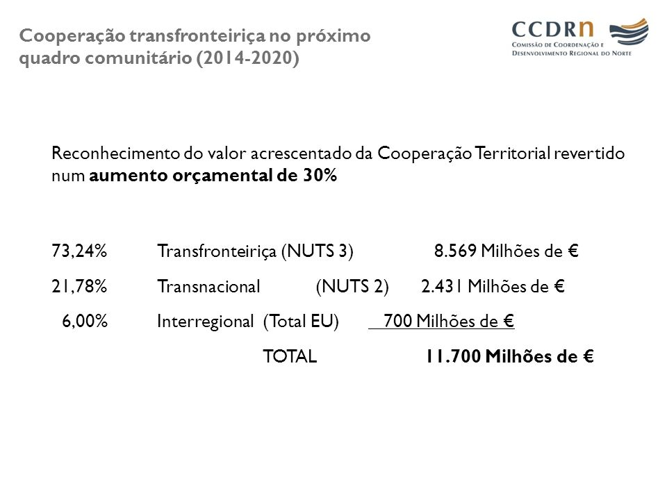 Cooperação transfronteiriça no próximo quadro comunitário (2014-2020) Reconhecimento do valor acrescentado da Cooperação Territorial revertido num aum