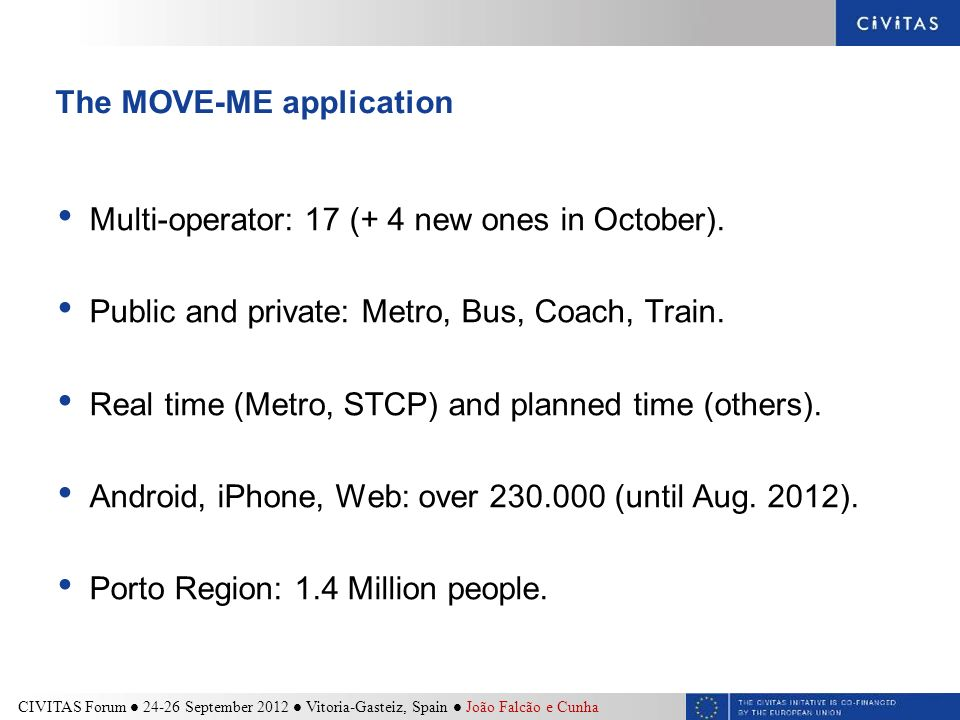 The MOVE-ME application Multi-operator: 17 (+ 4 new ones in October).